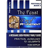 Day of Atonement: A Messianic User-Friendly Family Guide (Festivals Series Book 5) (English Edition)