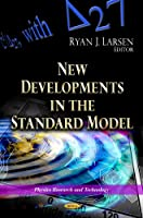 New Developments in the Standard Model (Physics Research and Technology)