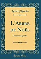 L'Arbre de Noël: Contes Et Légendes (Classic Reprint)