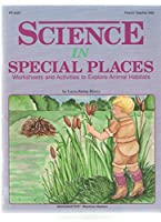 Science in Special Places: Worksheets and Activities to Explore Animal Habitats