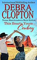 THIS HEART'S YOURS, COWBOY Enhanced Edition (Texas Matchmakers)
