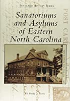 Sanatoriums and Asylums of Eastern North Carolina (Postcard History)