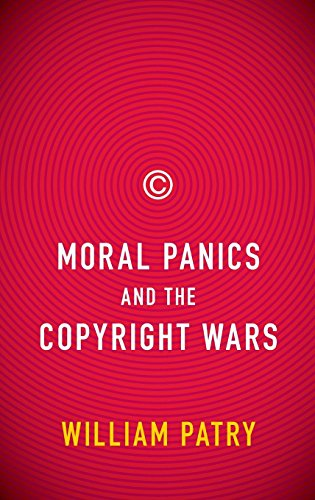 Download Moral Panics and the Copyright Wars (0) 0195385640