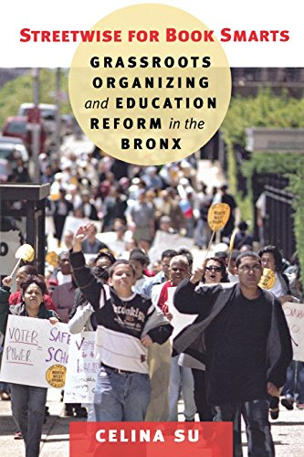 Download Streetwise for Book Smarts: Grassroots Organizing and Education Reform in the Bronx 0801475589