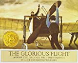 The Glorious Flight: Across the Channel With Louis Bleriot, July 25, 1909