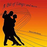 A Bit of Tango & More....