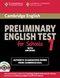 Cambridge Preliminary English Test for Schools 1 Self-study Pack (Student's Book with Answers with Audio CDs (2)): Official Examination Papers from University of Cambridge ESOL Examinations (PET Practice Tests)