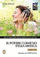 Il potere curativo della musica. Con CD Audio