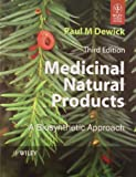 Medicinal Natural Products: A Biosynthetic Approach, 3Rd Edition [Paperback] [Jan 01, 2011] Paul M Dewick