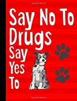 Say No To Drugs Say Yes To: School Composition Notebook 100 Pages Wide Ruled Lined Paper - Red Ribbon Week Theme Cover