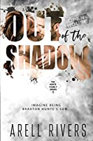 Out of the Shadow: Imagine Being Braxton Hunte's Son (The Hunte Family Series)