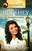 Love Finds You in Hershey Pennsylvania