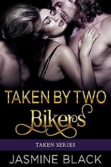 Taken By Two Bikers by [Black, Jasmine]