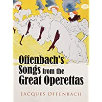 Offenbach's Songs from the Great Operettas (Dover Vocal Scores)