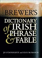 Brewer's Dictionary Of Irish Phrase & Fable (Cassell Dictionary of...S.)