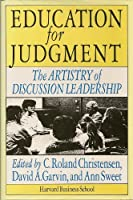 Education for Judgement: The Artistry of Discussion Leadership