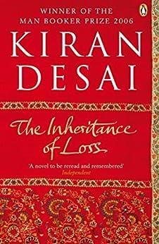 The Inheritance of Loss: Life & Death In Karachi by [Desai, Kiran]