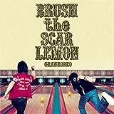 BRUSH the SCAR LEMON / GRANRODEO