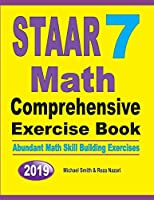 STAAR 7 Math Comprehensive Exercise Book: Abundant Math Skill Building Exercises