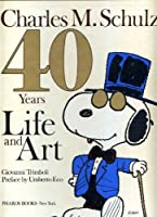 Charles M. Schulz: 40 Years Life and Art