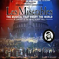 Les Miserables: The Musical That Swept the World - In Concert at the Royal Albert Hall by by Claude-Michel Schテカnberg and David Charles Abell