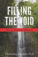 Filling The Void: How To Overcome Addiction