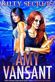 Kilty Secrets: Time-Travel Urban Fantasy Thriller with a Killer Sense of Humor (Kilty Series Book 5) by [Vansant, Amy]