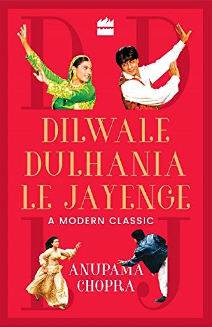 Dilwale Dulhania Le Jayenge: A Modern Classic (English Edition)