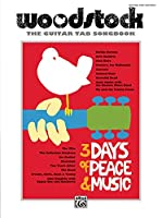 Woodstock: 3 Days of Peace & Music, The Guitar Tab Songbook, Guitar Tab Edition (Guitar Tab Editions)