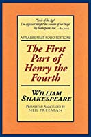 The First Part of Henry the Fourth, With the Life and Death of Henry Sirnamed Hot-spurre (Applause Shakespeare Library Folio Texts)