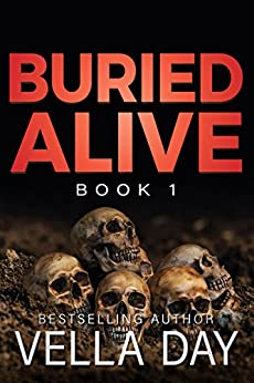 Buried Alive: A dark Romantic Suspense (The Buried Series Book 1) by [Day, Vella]