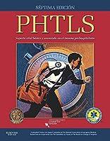 PHTLS, Soporte Vital Básico y Avanzado en el Trauma Prehospitalario