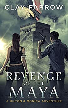 Revenge of the Maya (A Hilton & Monica Adventure) by [Farrow, Clay]
