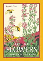 Ode to Flowers: A Celebration of the Poetry of Flowers
