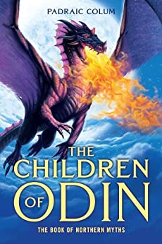 The Children of Odin: The Book of Northern Myths by [Colum, Padraic]