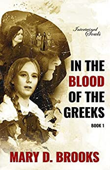 [Brooks, Mary D.]のIn The Blood Of The Greeks (Intertwined Souls Series: Eva and Zoe Book 1) (English Edition)