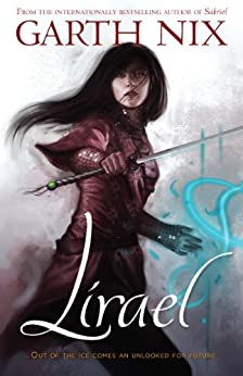 Lirael: Daughter of the Clayr (THE OLD KINGDOM CHRONICLES Book 2) by [Nix, Garth]