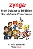 Zynga: From Outcast to $9 Billion Social-Game Powerhouse (English Edition)