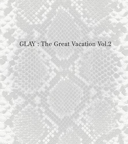 THE GREAT VACATION VOL.2~SUPER BEST OF GLAY~(初回限定盤B)(DVD付)