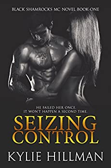 Seizing Control (Black Shamrocks MC Book 1) by [Hillman, Kylie]
