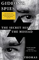 Gideon's Spies: The Secret History of the Mossad by Gordon Thomas(2015-03-17)