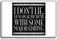 I Don't Lie I Just Speak The Truth With... - Motivational Quotes Fridge Magnet - ?????????
