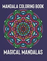 Mandala Coloring Book: Magical Mandalas | An Adult Coloring Book with Fun, Easy, and Relaxing Mandalas