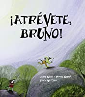 Atrevete, bruno! / Give it a Try, Bruno!