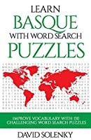 Learn Basque with Word Search Puzzles: Learn Basque Language Vocabulary with Challenging Word Find Puzzles for All Ages