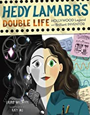 Hedy Lamarr's Double Life: Hollywood Legend and Brilliant Inventor: 4