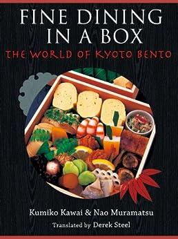 [Kawai, Kumiko]のFINE DINING IN A BOX - The World of Kyoto Bento (English Edition)