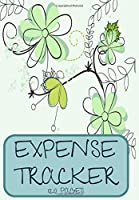 Expense Tracker 120 pages: Business or Personal Finance Journal great as a Simple Bill Organizer or Money Planner Light Green Flowers Cover