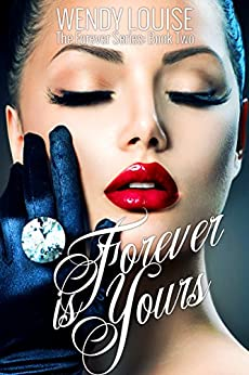 Forever is Yours: Forever Series:Book Two (The Forever Series 2) by [Louise, Wendy]