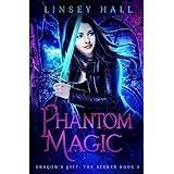 Phantom Magic (Dragon's Gift: The Seeker) (Volume 5)
